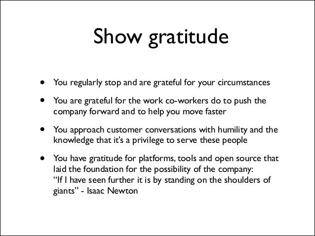 Show gratitude • •  You regularly stop and are grateful for your circumstances	   •  You approach customer conversations w...