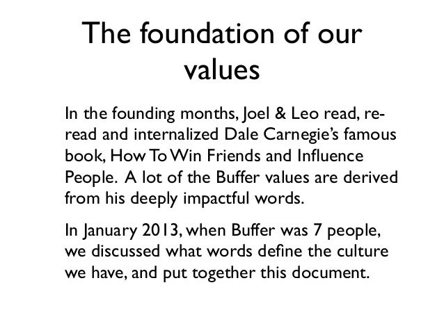 The foundation of our values In the founding months, Joel & Leo read, re- read and internalized Dale Carnegie's famous boo...