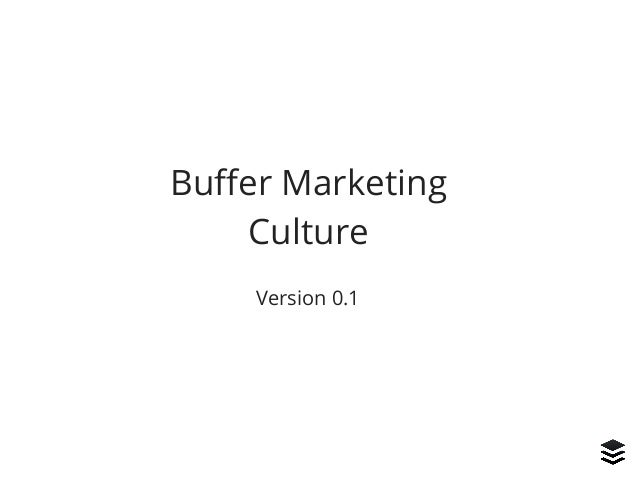 Buffer Marketing Culture Version 0.1