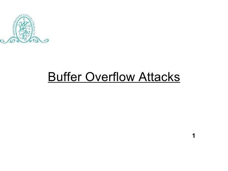 Buffer Overflow Attacks                              1
