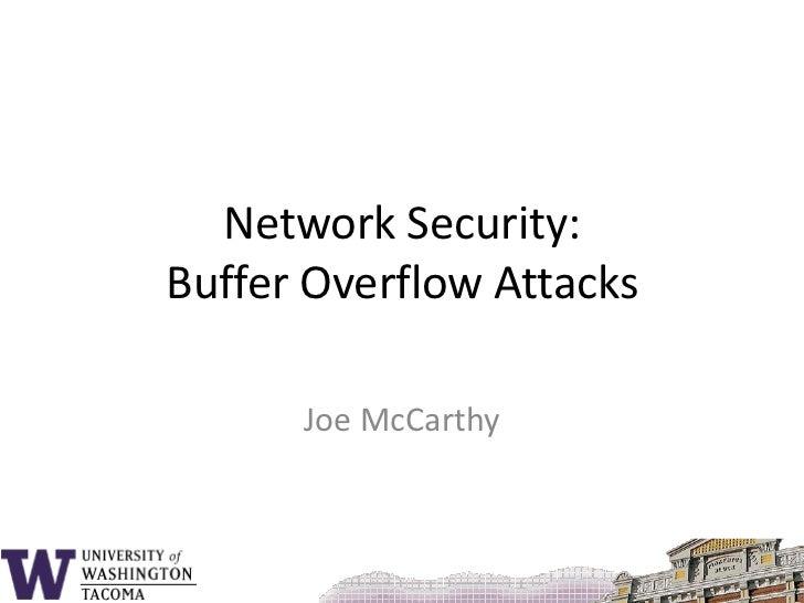 Network Security:Buffer Overflow Attacks<br />Joe McCarthy<br />