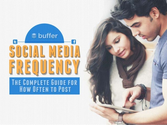 Buffer's Social Media Guide: How Often to Post (Redesigned by Ethos3)