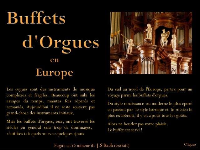 Du sud au nord de l'Europe, partez pour un voyage parmi les buffets d'orgues. Du style renaissance au moderne le plus épur...