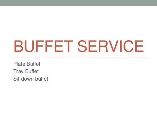 BUFFET SERVICEPlate BuffetTray BuffetSit-down buffet