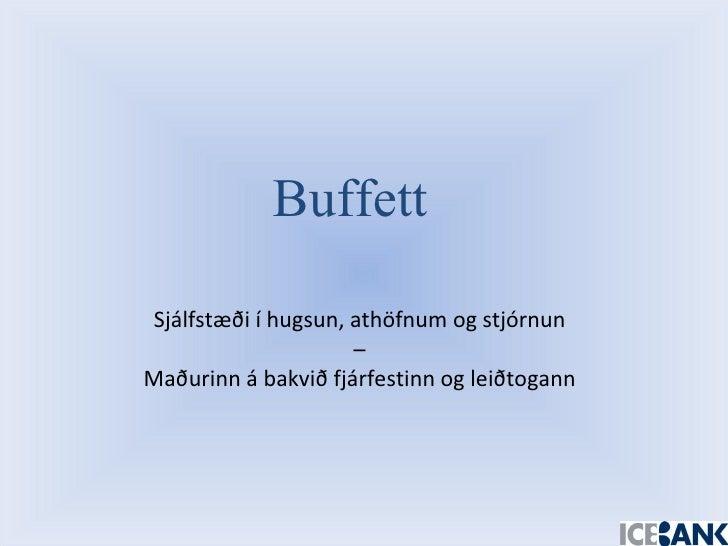 Sjálfstæði í hugsun, athöfnum og stjórnun  –  Maðurinn á bakvið fjárfestinn og leiðtogann Buffett