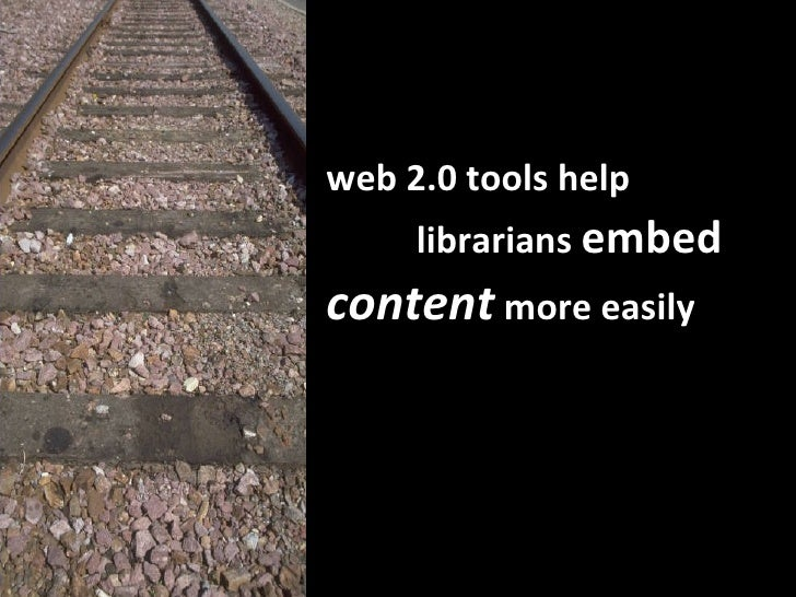 web 2.0   tools   help  librarians  embed content  more easily