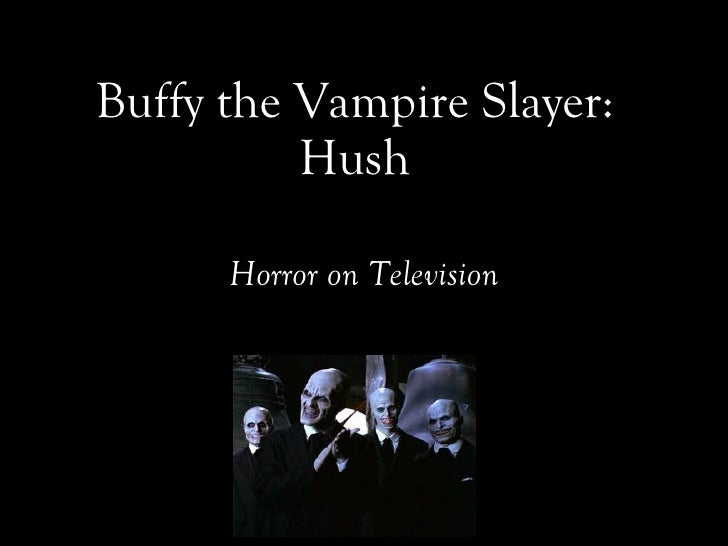 Buffy the Vampire Slayer: Hush <ul><li>Horror on Television </li></ul>