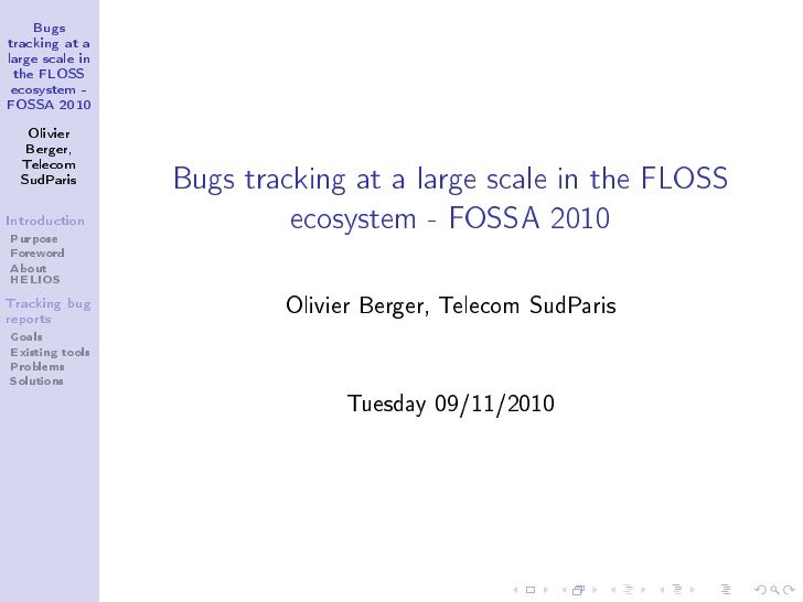 Bugstracking at alarge scale in the FLOSSecosystem -FOSSA 2010   Olivier   Berger,                 Bugs tracking at a larg...