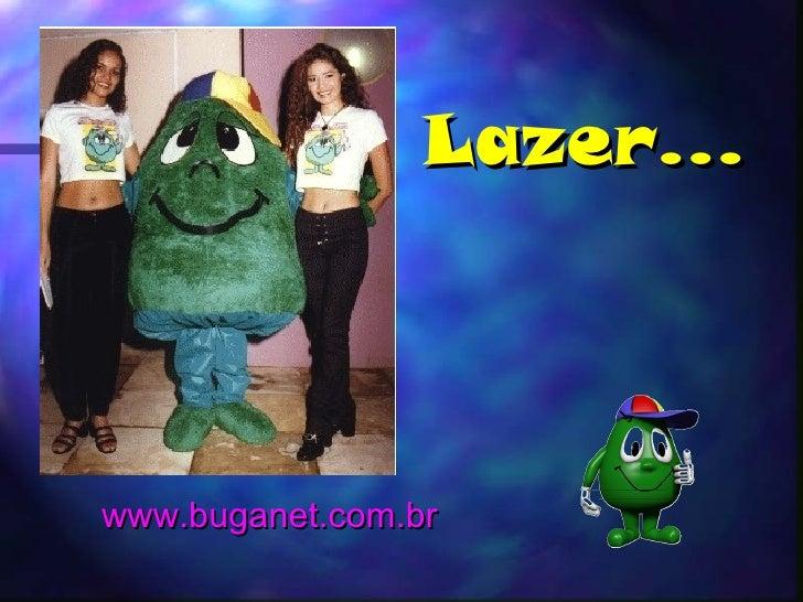 Lazer...www.buganet.com.br