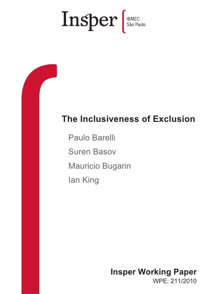 The Inclusiveness of Exclusion Paulo Barelli Suren Basov Mauricio Bugarin Ian King            Insper Working Paper        ...