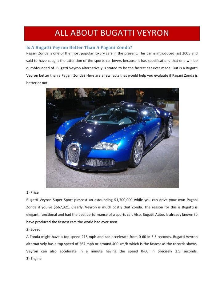 ALL ABOUT BUGATTI VEYRONIs A Bugatti Veyron Better Than A Pagani Zonda?Pagani Zonda is one of the most popular luxury cars...