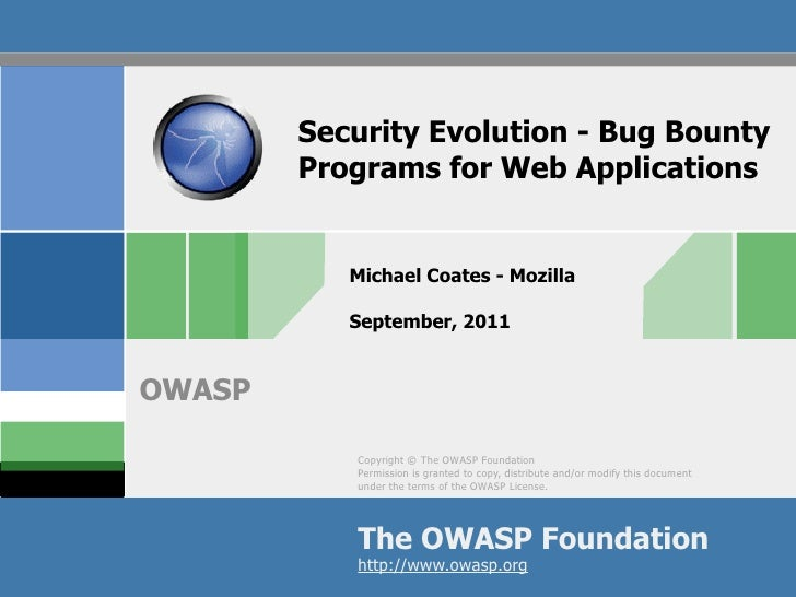 Security Evolution - Bug Bounty        Programs for Web Applications           Michael Coates - Mozilla           Septembe...