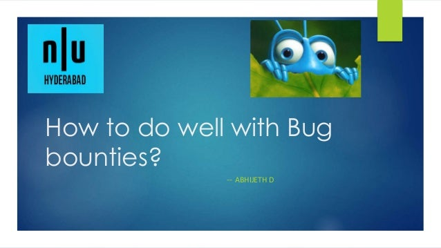 How to do well with Bug bounties? -- ABHIJETH D