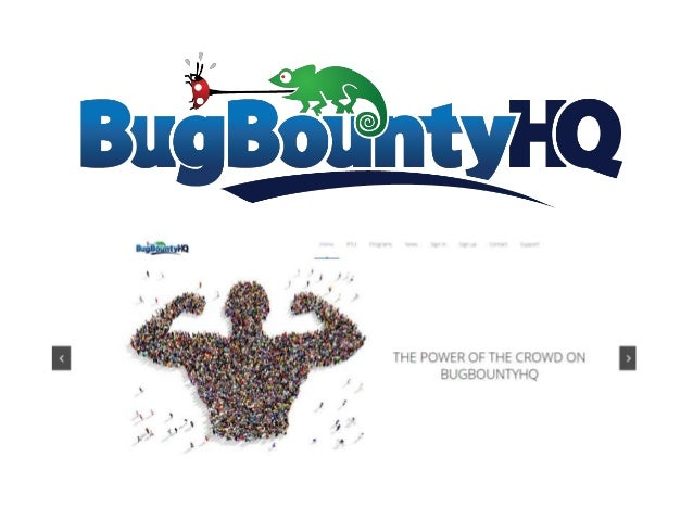 What is Bug Bounty HQ • Scalable IT Security Auditing Company • Employ's zero consultants • Provide a 95% ROI for security...