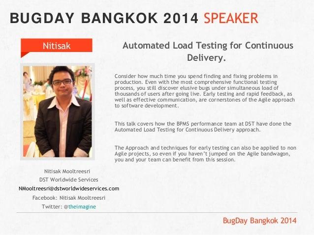 BUGDAY BANGKOK 2014 SPEAKER  BugDay Bangkok 2014  Nitisak  Nitisak Mooltreesri  DST Worldwide Services  NMooltreesri@dstwo...