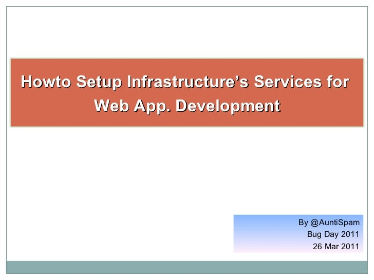 Howto setup IT infrastructure services for web application development And Tools