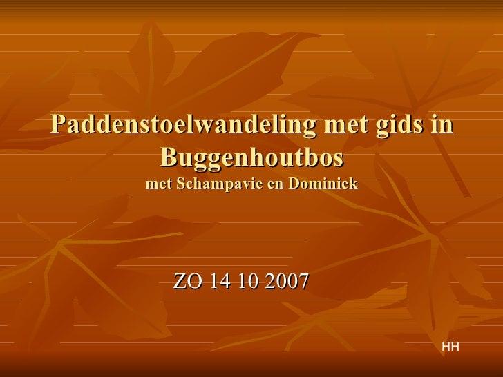 Paddenstoelwandeling met gids in Buggenhoutbos met Schampavie en Dominiek ZO 14 10 2007 HH