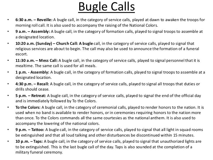 Bugle Calls•   6:30 a.m. – Reveille: A bugle call, in the category of service calls, played at dawn to awaken the troops f...