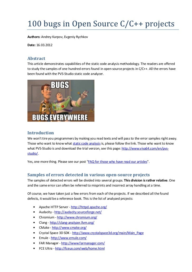 100 bugs in Open Source C/C++ projectsAuthors: Andrey Karpov, Evgeniy RyzhkovDate: 16.03.2012AbstractThis article demonstr...
