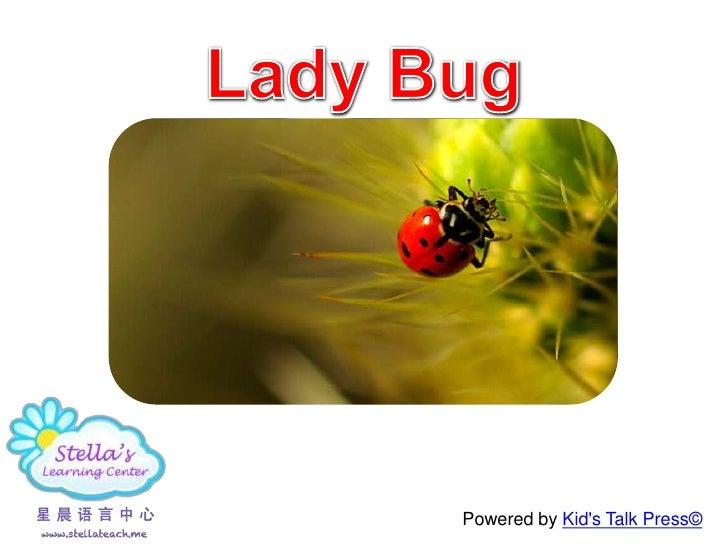 Lady Bug<br />Powered by Kid'sTalkPress© <br />