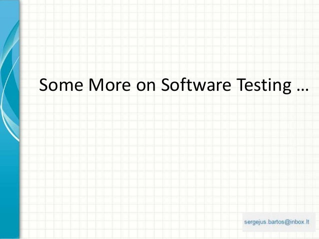 Some More on Software Testing …