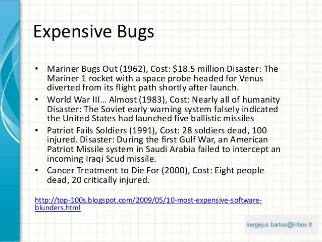 Expensive Bugs • Mariner Bugs Out (1962), Cost: $18.5 million Disaster: The Mariner 1 rocket with a space probe headed for...