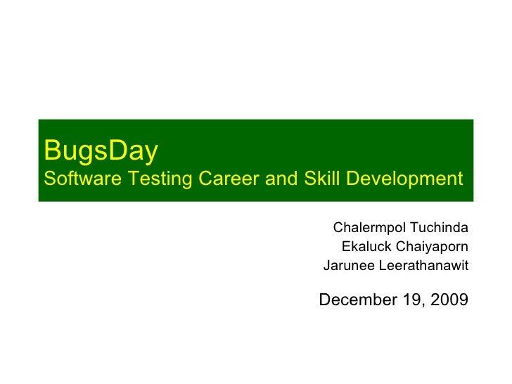 BugsDay Software Testing Career and Skill Development                                 Chalermpol Tuchinda                 ...