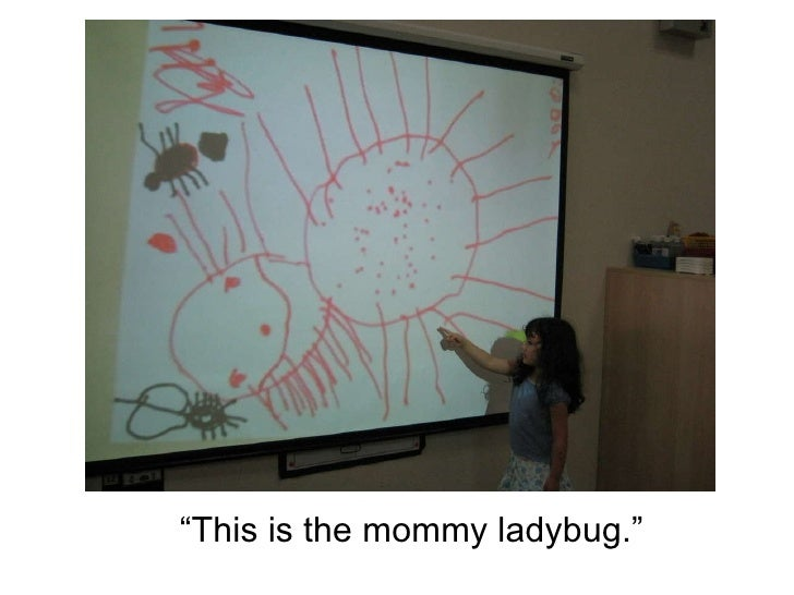 """"""" This is the mommy ladybug."""""""