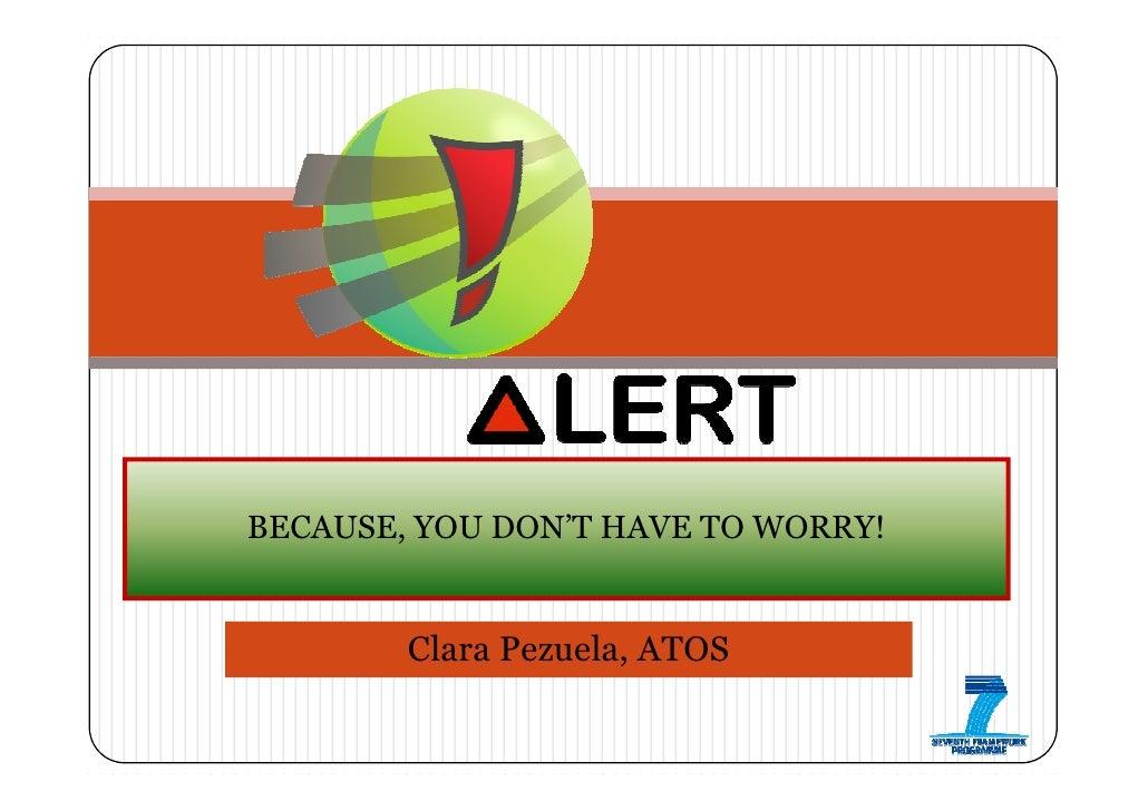 BECAUSE, YOU DON'T HAVE TO WORRY!        Clara Pezuela, ATOS