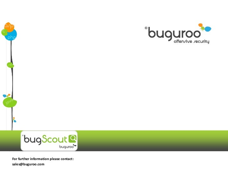 For further information please contact:sales@buguroo.com