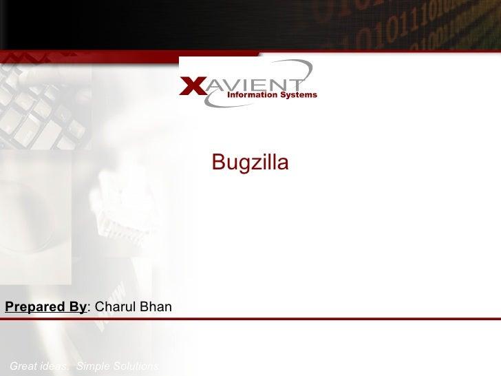 Bugzilla Prepared By : Charul Bhan