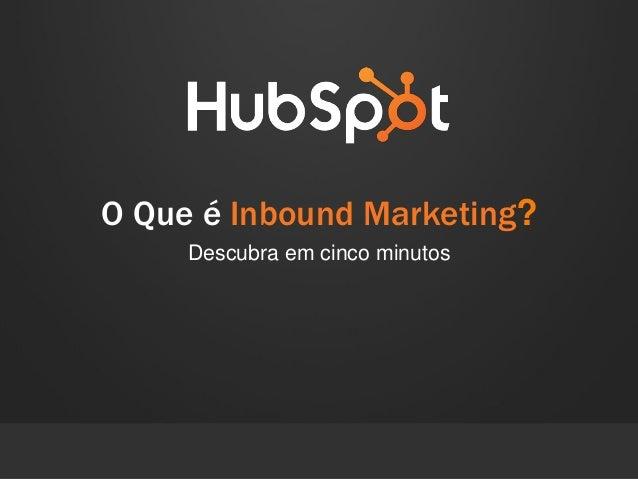 O Que é Inbound Marketing? Descubra em cinco minutos