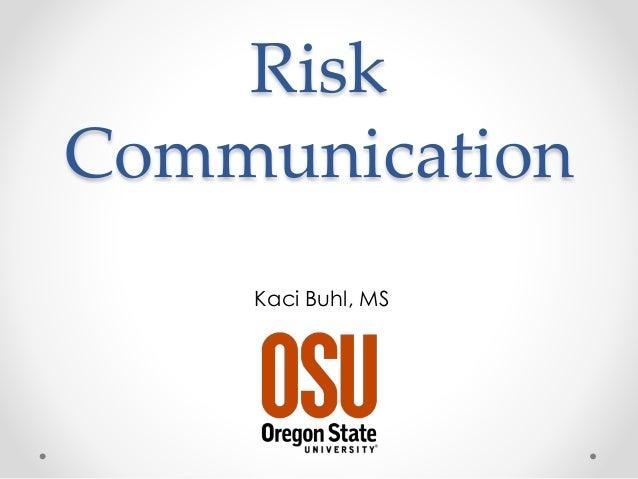 Risk Communication Kaci Buhl, MS