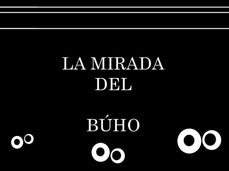 LA MIRADA DEL BÚHO