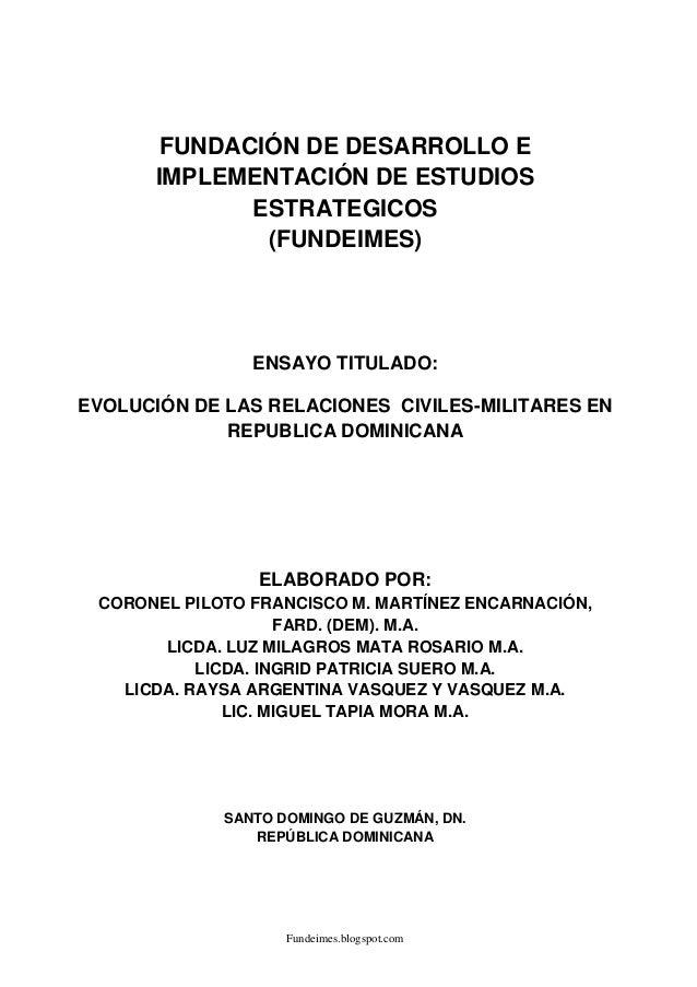 Fundeimes.blogspot.com FUNDACIÓN DE DESARROLLO E IMPLEMENTACIÓN DE ESTUDIOS ESTRATEGICOS (FUNDEIMES) ENSAYO TITULADO: EVOL...