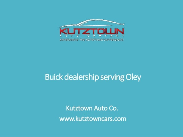 Buick dealership serving Oley  Kutztown Auto Co. www.kutztowncars.com