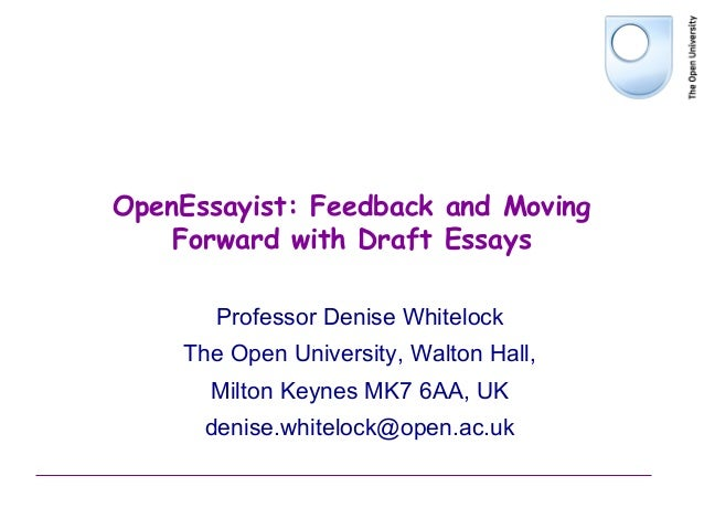 openessayist feedback and moving forward draft essays openessayist feedback and moving forward draft essays professor denise whitelock the open university