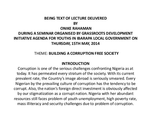 role of youth in building corruption free society essay Youth always has been the key to any of the activities in the world be it war, politics, construction works you name it and youth has , is and will have been involved, there's no 2 way about it the hunger, desire, motivation, determination and high energy of the youth can make all the difference in either destroying or building a nation.