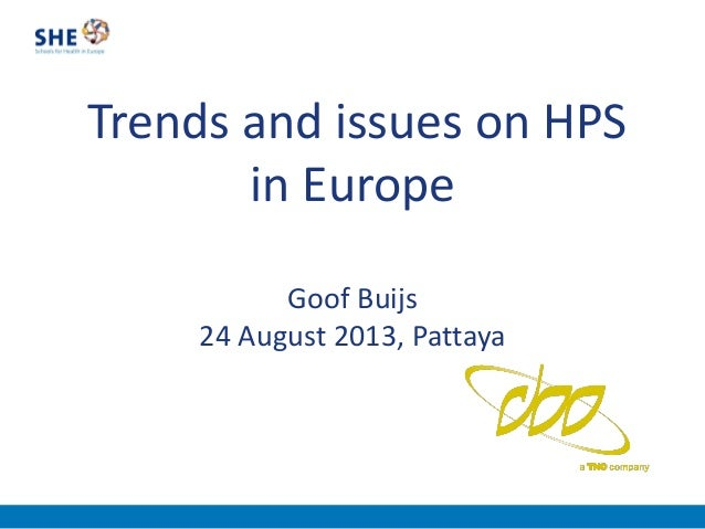 Trends and issues on HPS in Europe Goof Buijs 24 August 2013, Pattaya