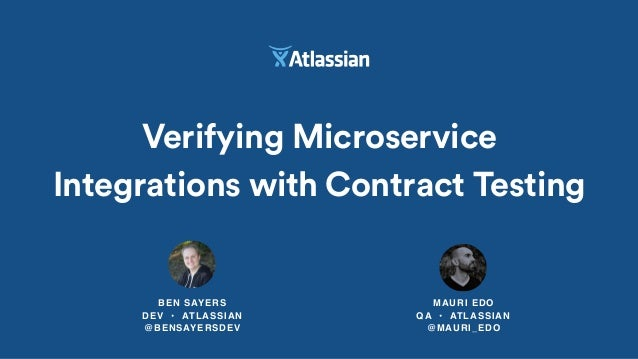 Verifying Microservice Integrations with Contract Testing BEN SAYERS