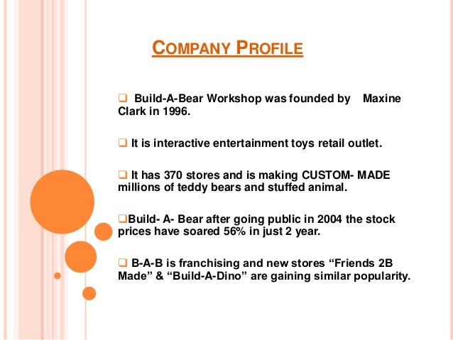 case build a bear from principles of marketing This has to be done in such a way as to allow companies to make a profit, which  in  all societies develop common principles that allow their people to live with  one another  important to bear in mind that companies come and go, while  many of  when discussing csr, cases often arise where companies are  expected to.