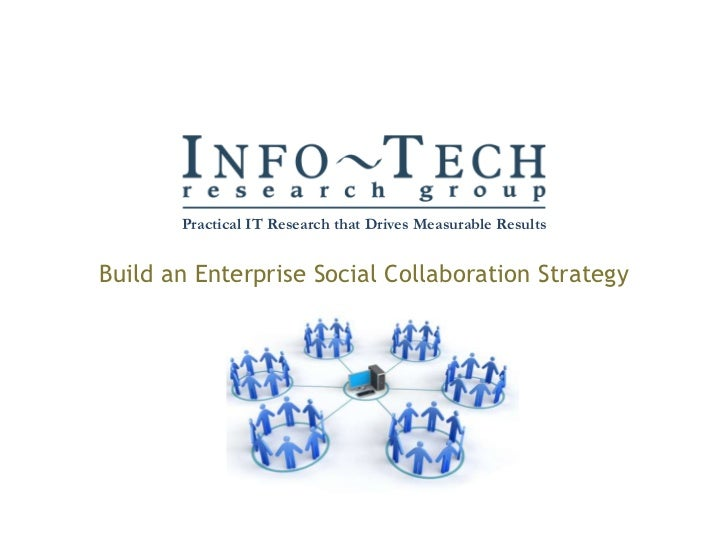 Practical IT Research that Drives Measurable Results<br />Build an Enterprise Social Collaboration Strategy<br />
