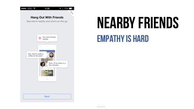 Nearby Friends Empathyis hard ©Facebook