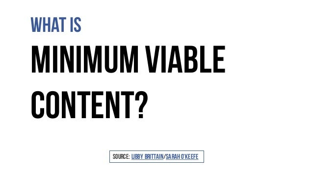 What is MinimumViable Content? Source: Libby Brittain/SarahO'Keefe