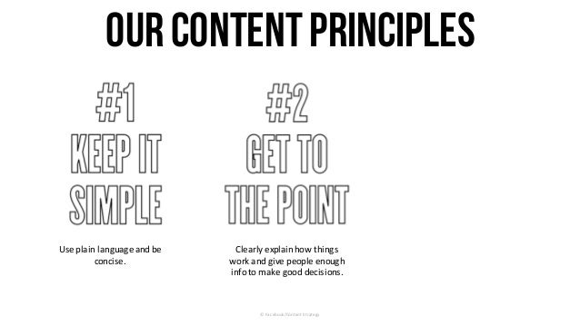 OurContentPrinciples Use	plain	language	and	be	 concise. Clearly	explain	how	things	 work	and	give	people	enough	 info	to	...
