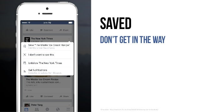 ©	Facebook	- http://newsroom.fb.com/news/2014/07/introducing-save-on-facebook/ Saved Don't getin the way