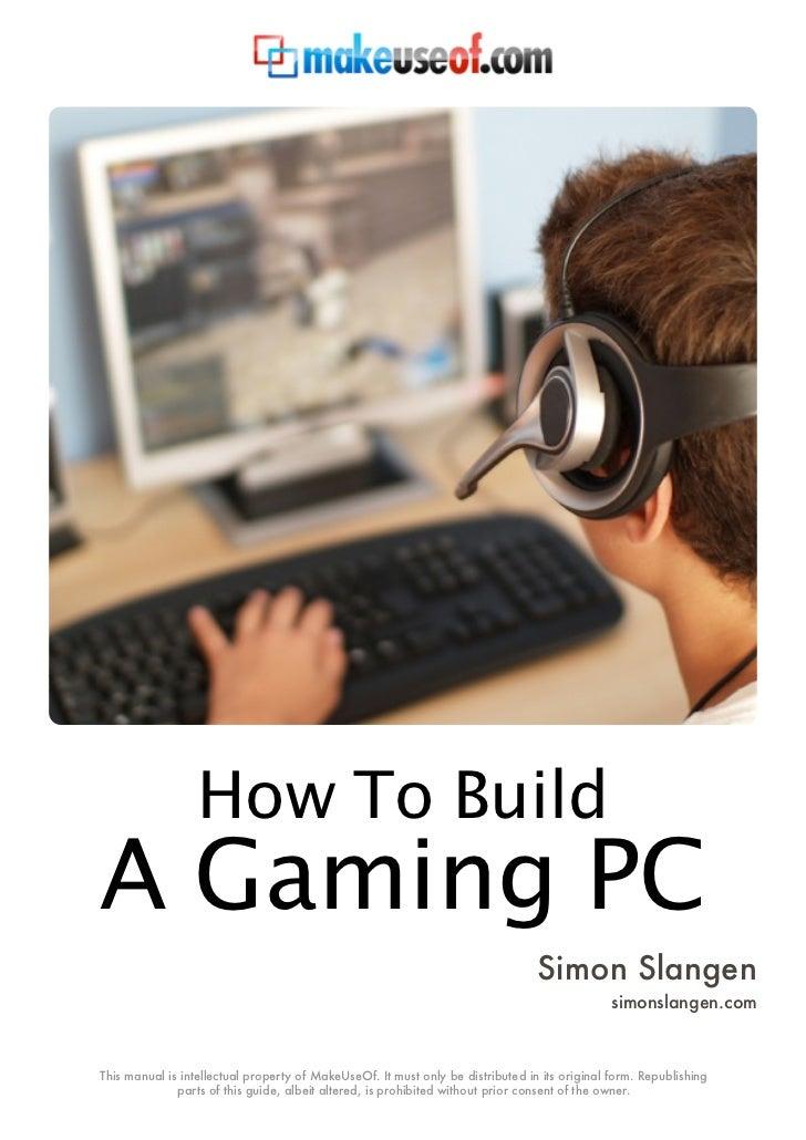 How To BuildA Gaming PC                                                                                 Simon Slangen     ...