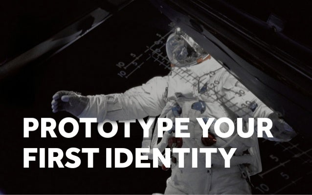 Prototype Your First Identity