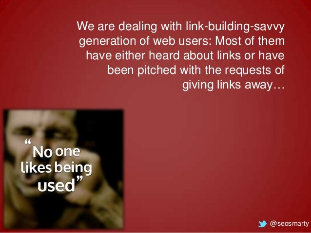 We are dealing with link-building-savvy generation of web users: Most of them have either heard about links or have been p...