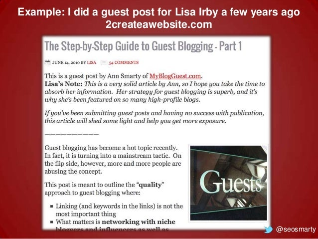 Example: I did a guest post for Lisa Irby a few years ago 2createawebsite.com  @seosmarty